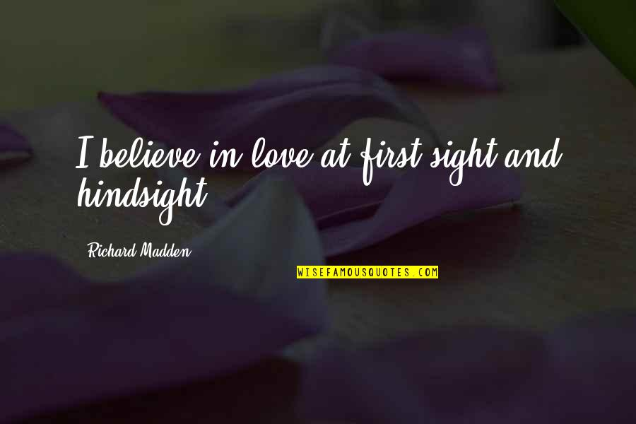 Love At First Sight Quotes By Richard Madden: I believe in love at first sight and