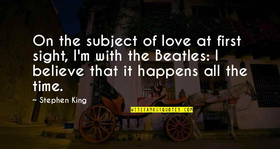 Love At First Sight Quotes By Stephen King: On the subject of love at first sight,