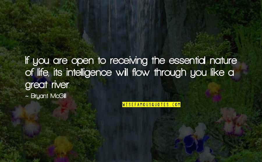 Love Being A Mommy Quotes By Bryant McGill: If you are open to receiving the essential