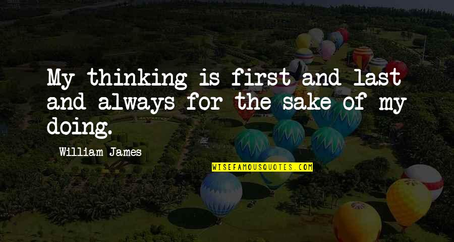 Love Being A Mommy Quotes By William James: My thinking is first and last and always
