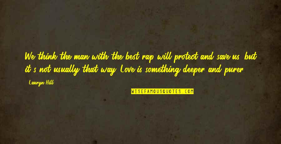 Love Best Man Quotes By Lauryn Hill: We think the man with the best rap