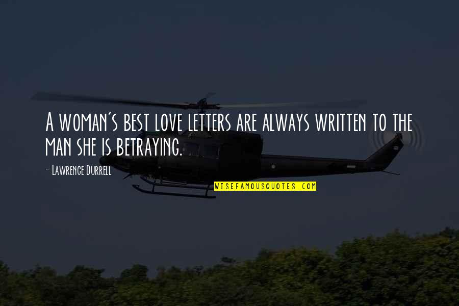 Love Best Man Quotes By Lawrence Durrell: A woman's best love letters are always written