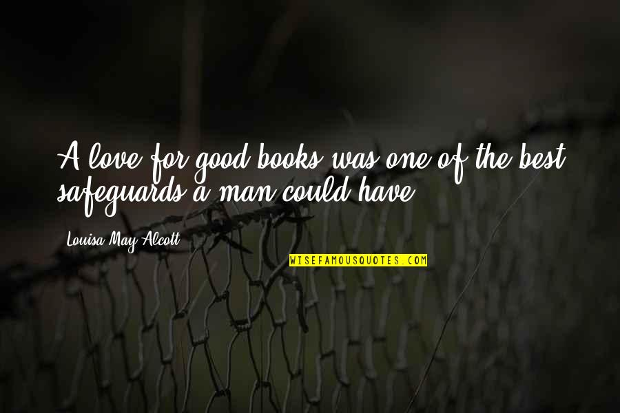 Love Best Man Quotes By Louisa May Alcott: A love for good books was one of