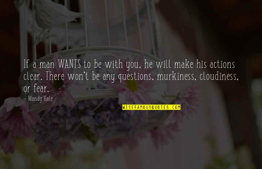 Love Best Man Quotes By Mandy Hale: If a man WANTS to be with you,