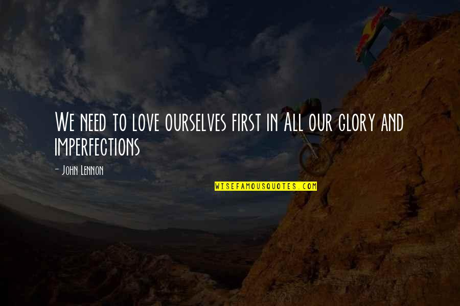 Love By John Lennon Quotes By John Lennon: We need to love ourselves first in All