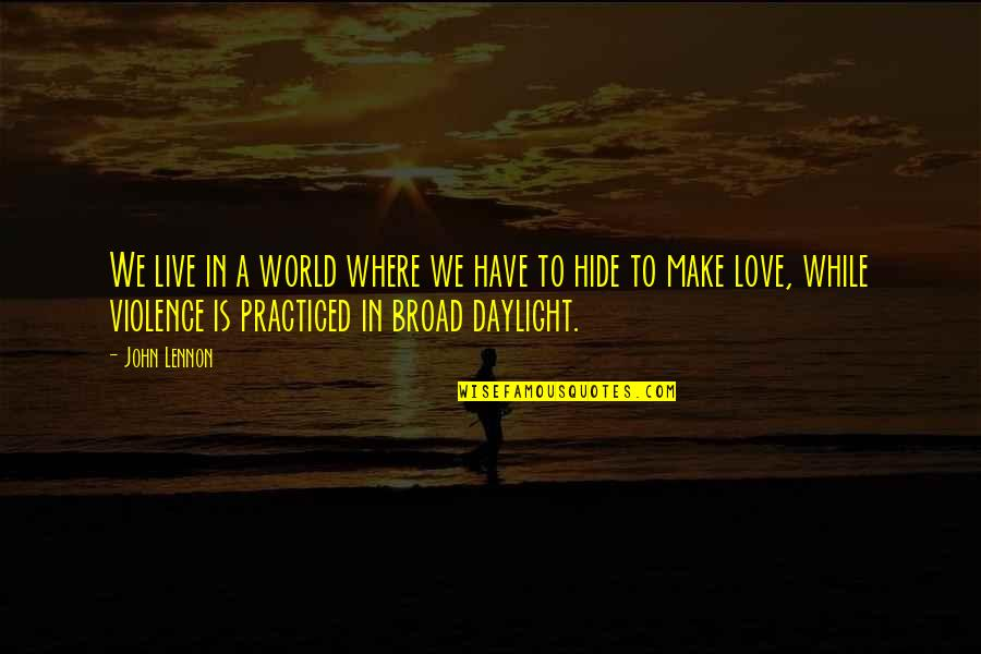 Love By John Lennon Quotes By John Lennon: We live in a world where we have