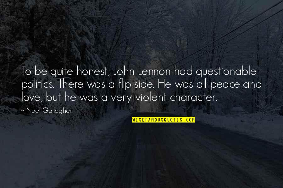 Love By John Lennon Quotes By Noel Gallagher: To be quite honest, John Lennon had questionable