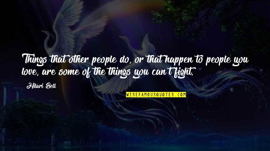 Love Can Happen Quotes By Hilari Bell: Things that other people do, or that happen
