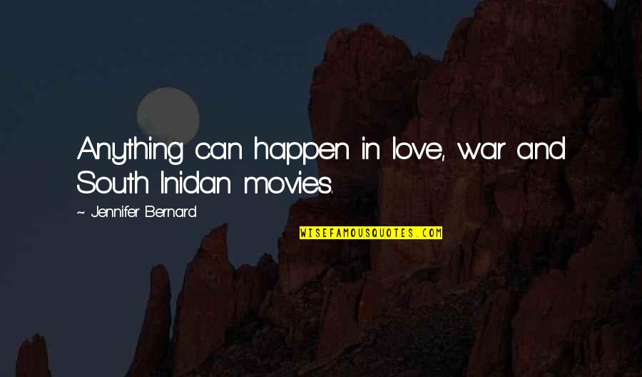 Love Can Happen Quotes By Jennifer Bernard: Anything can happen in love, war and South