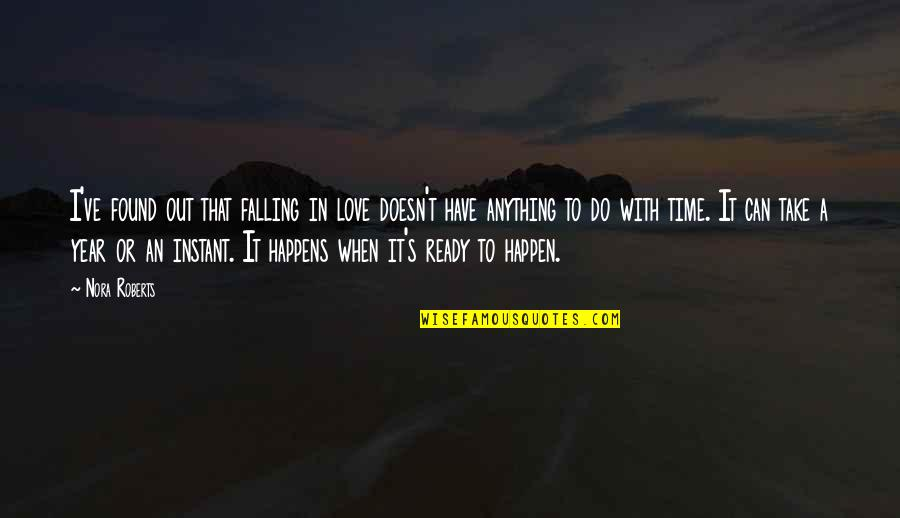 Love Can Happen Quotes By Nora Roberts: I've found out that falling in love doesn't