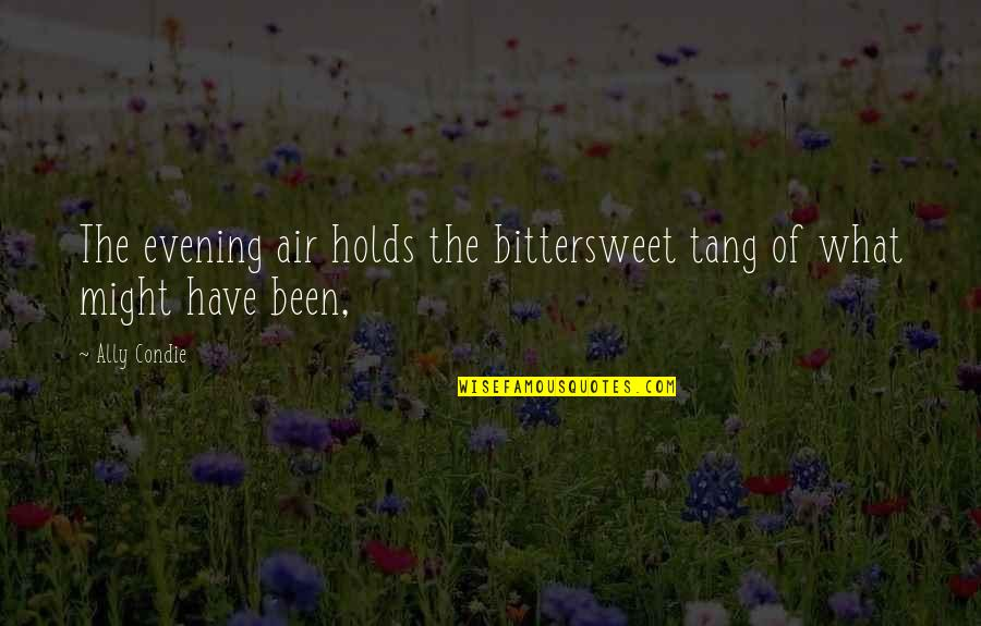 Love Carriage Quotes By Ally Condie: The evening air holds the bittersweet tang of