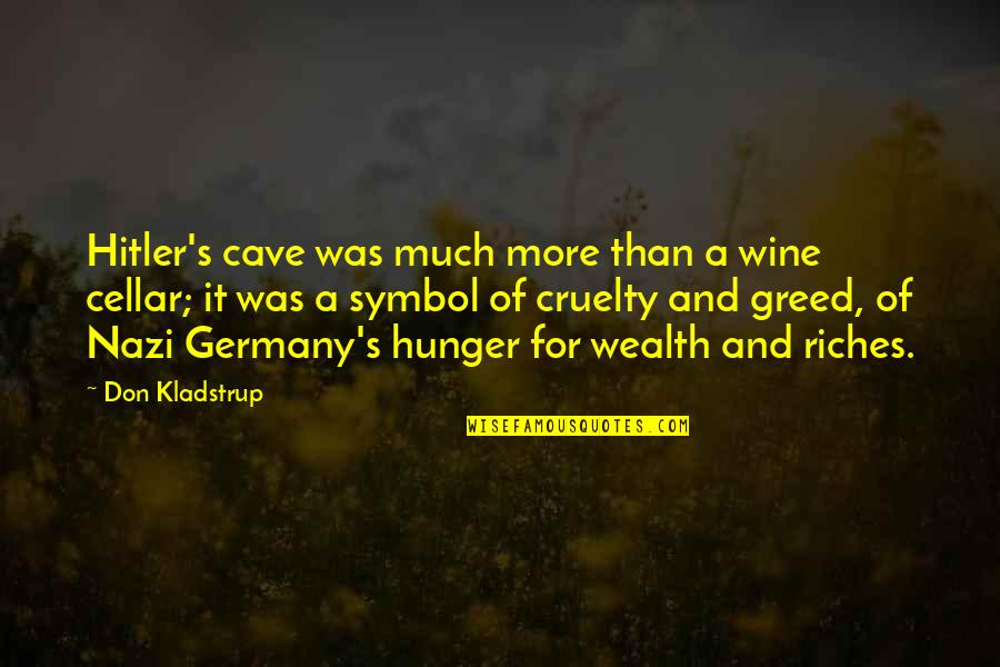 Love Carriage Quotes By Don Kladstrup: Hitler's cave was much more than a wine