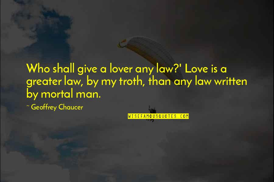 Love Chaucer Quotes By Geoffrey Chaucer: Who shall give a lover any law?' Love