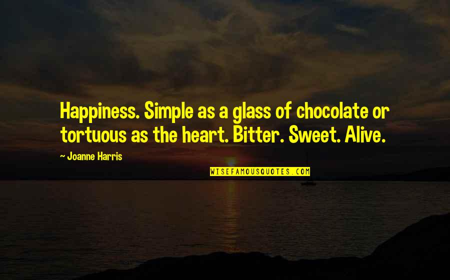 Love Chaucer Quotes By Joanne Harris: Happiness. Simple as a glass of chocolate or