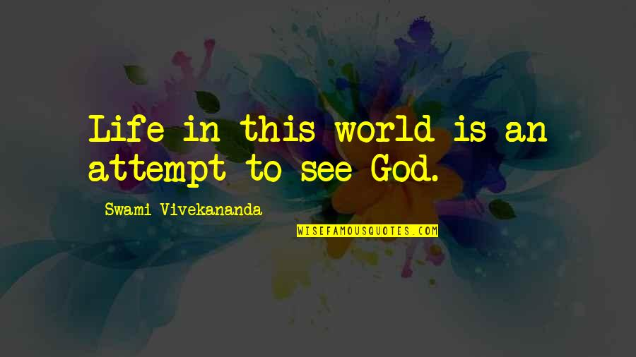 Love Country Songs Quotes By Swami Vivekananda: Life in this world is an attempt to