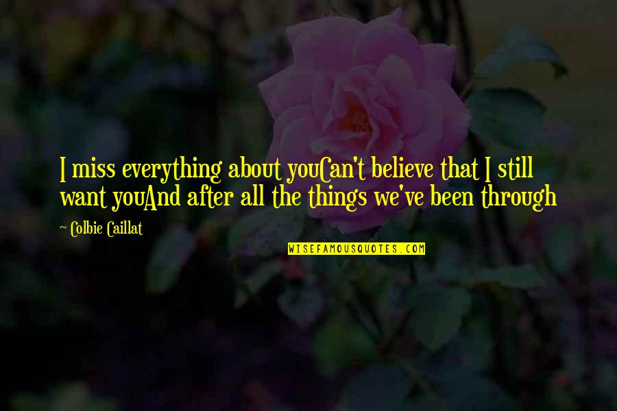 Love Couples With Quotes By Colbie Caillat: I miss everything about youCan't believe that I