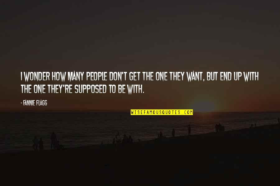 Love Couples With Quotes By Fannie Flagg: I wonder how many people don't get the