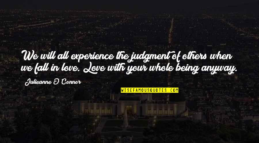 Love Couples With Quotes By Julieanne O'Connor: We will all experience the judgment of others