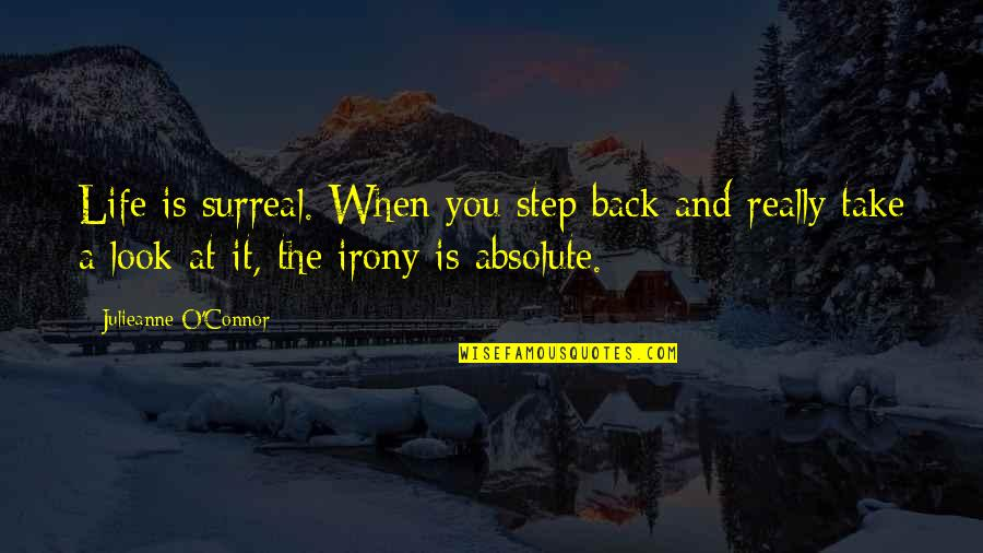 Love Couples With Quotes By Julieanne O'Connor: Life is surreal. When you step back and