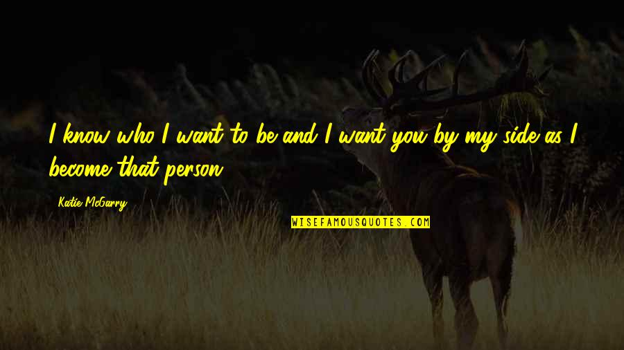 Love Couples With Quotes By Katie McGarry: I know who I want to be and