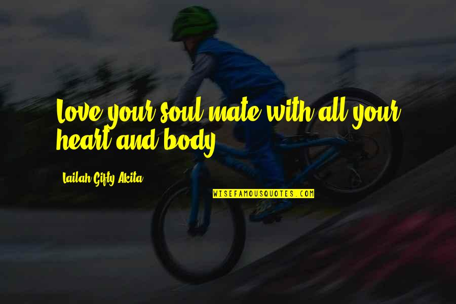 Love Couples With Quotes By Lailah Gifty Akita: Love your soul mate with all your heart