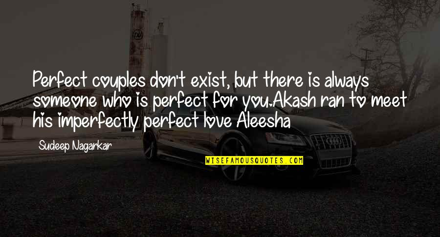 Love Couples With Quotes By Sudeep Nagarkar: Perfect couples don't exist, but there is always