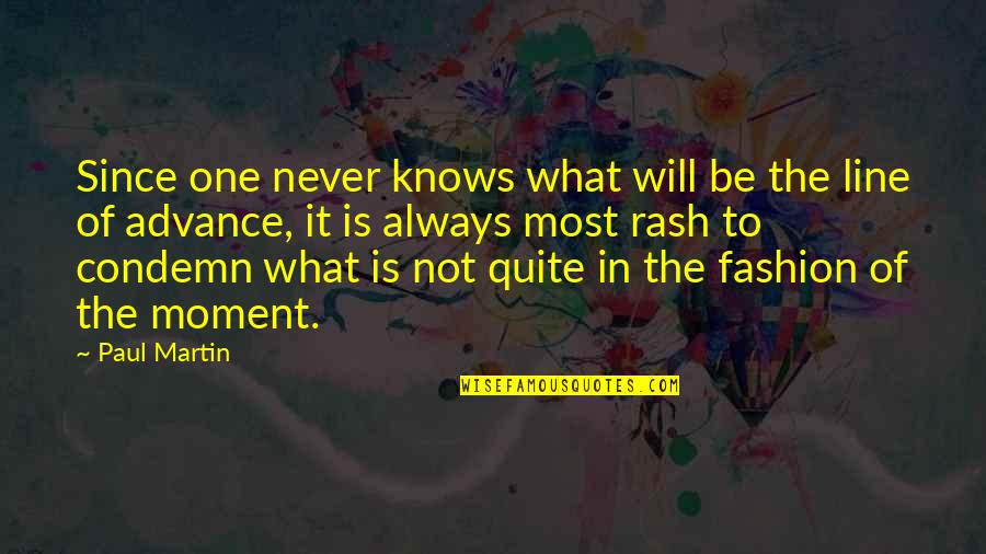 Love David Foster Wallace Quotes By Paul Martin: Since one never knows what will be the