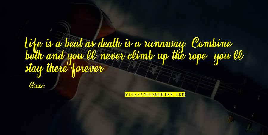 Love Death Inspirational Quotes By Grace: Life is a beat as death is a
