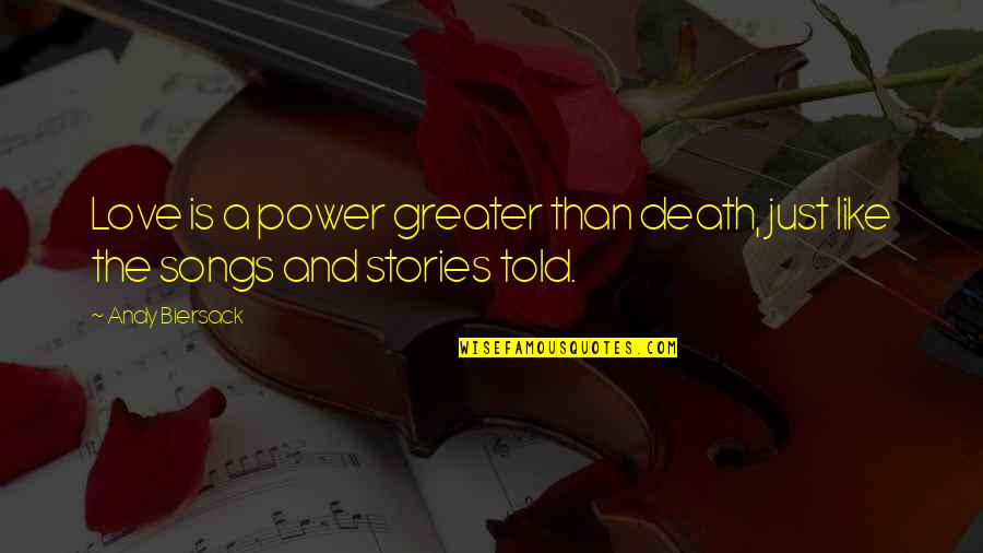 Love Death Quotes By Andy Biersack: Love is a power greater than death, just