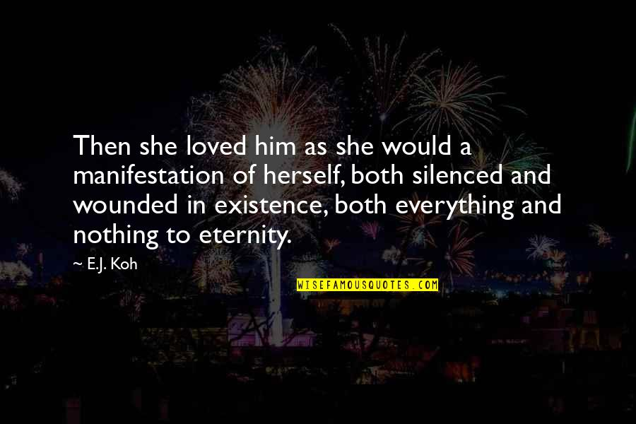 Love Death Quotes By E.J. Koh: Then she loved him as she would a