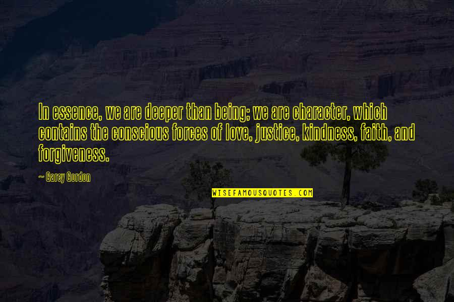 Love Deeper Quotes By Garey Gordon: In essence, we are deeper than being; we