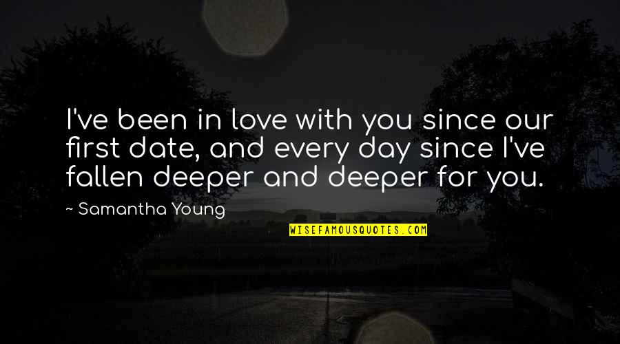 Love Deeper Quotes By Samantha Young: I've been in love with you since our