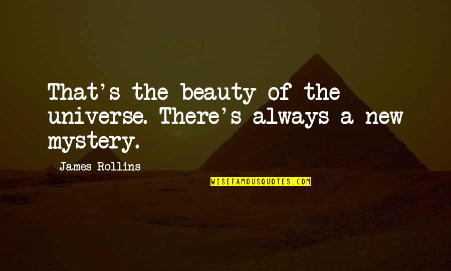 Love Deserves Second Chance Quotes By James Rollins: That's the beauty of the universe. There's always
