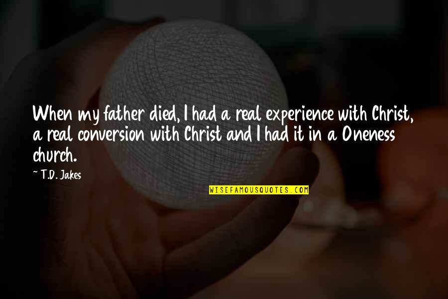 Love Despite Problems Quotes By T.D. Jakes: When my father died, I had a real