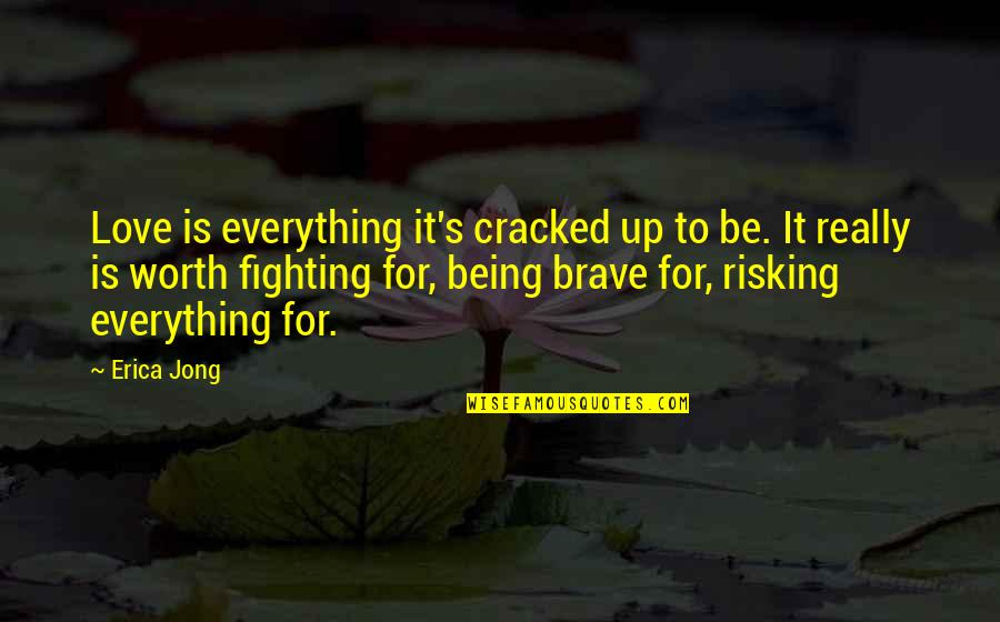 Love Distance Love Quotes By Erica Jong: Love is everything it's cracked up to be.