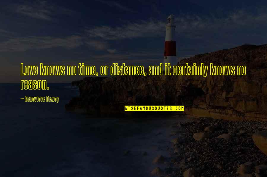 Love Distance Love Quotes By Genevieve Dewey: Love knows no time, or distance, and it