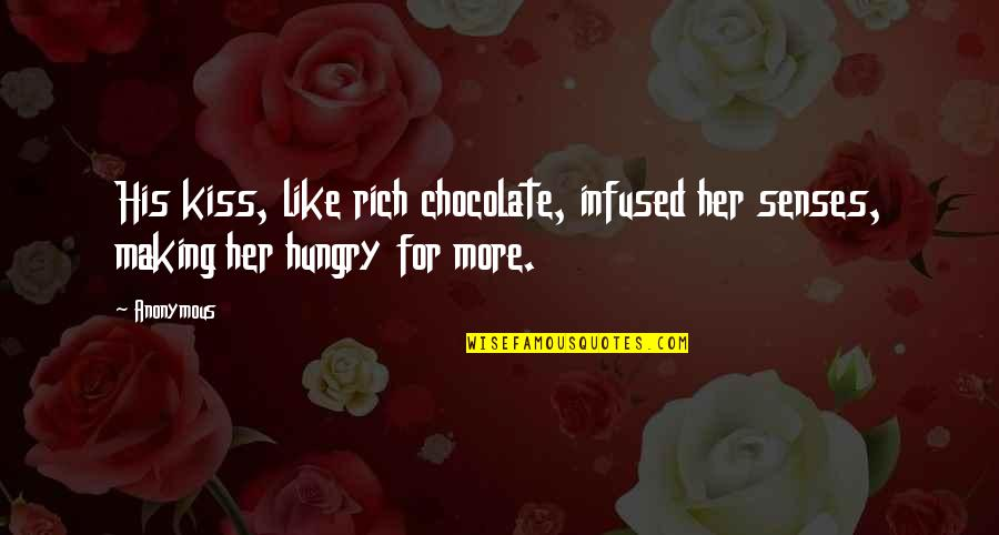 Love Drake Tumblr Quotes By Anonymous: His kiss, like rich chocolate, infused her senses,