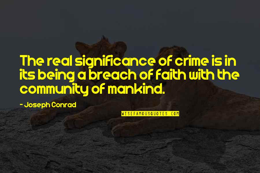 Love Drake Tumblr Quotes By Joseph Conrad: The real significance of crime is in its