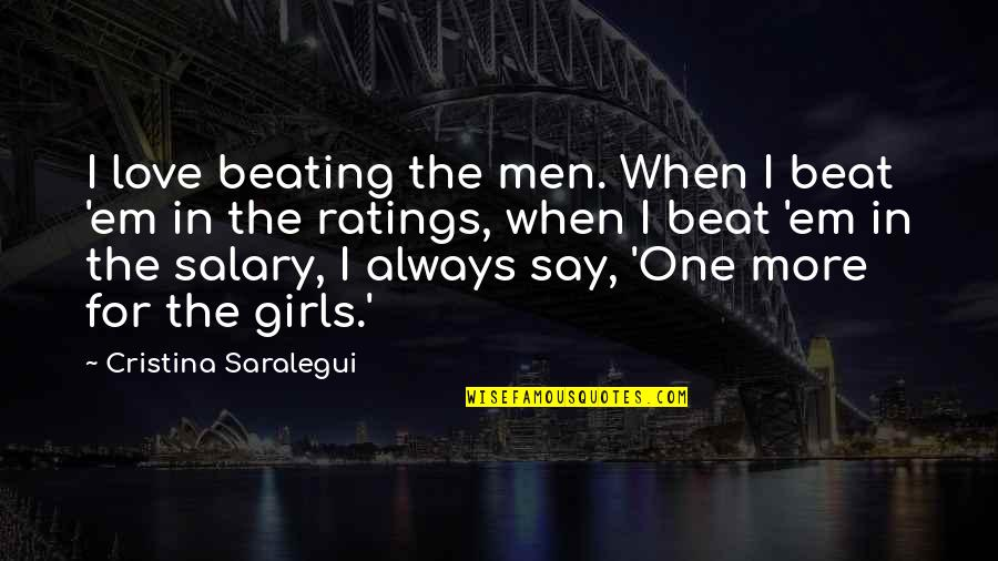 Love Em All Quotes By Cristina Saralegui: I love beating the men. When I beat