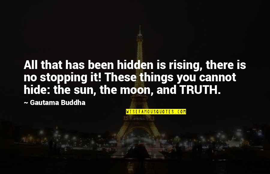 Love English Patama Sa Boyfriend Quotes By Gautama Buddha: All that has been hidden is rising, there