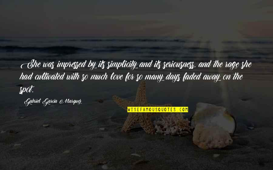 Love Faded Quotes By Gabriel Garcia Marquez: She was impressed by its simplicity and its
