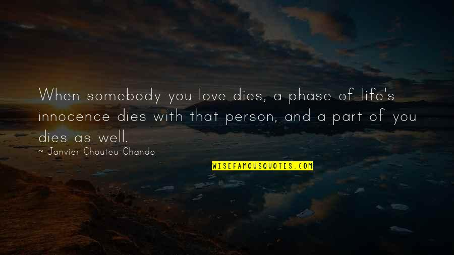Love Faith And Hope Quotes By Janvier Chouteu-Chando: When somebody you love dies, a phase of