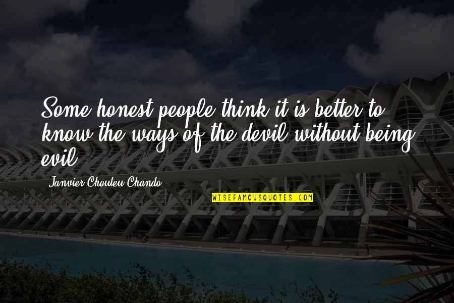 Love Faith Loyalty Quotes By Janvier Chouteu-Chando: Some honest people think it is better to
