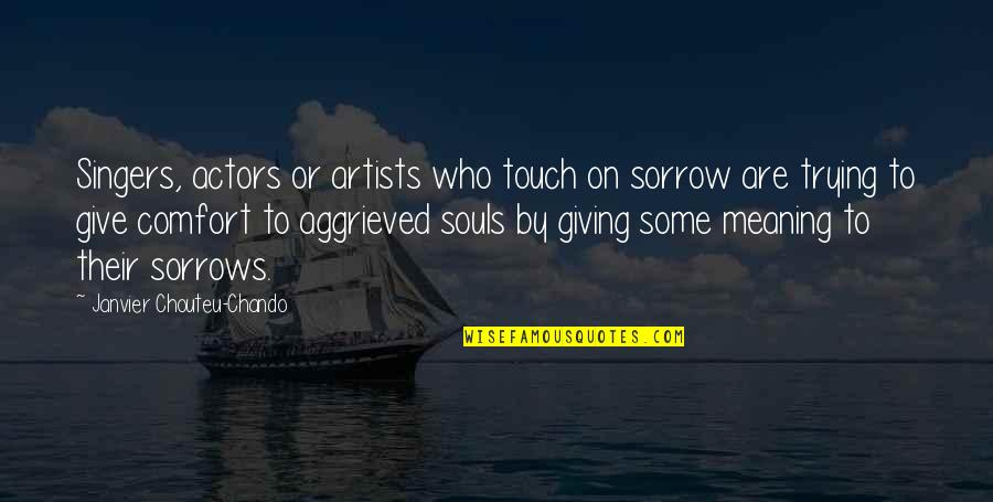 Love Faith Loyalty Quotes By Janvier Chouteu-Chando: Singers, actors or artists who touch on sorrow