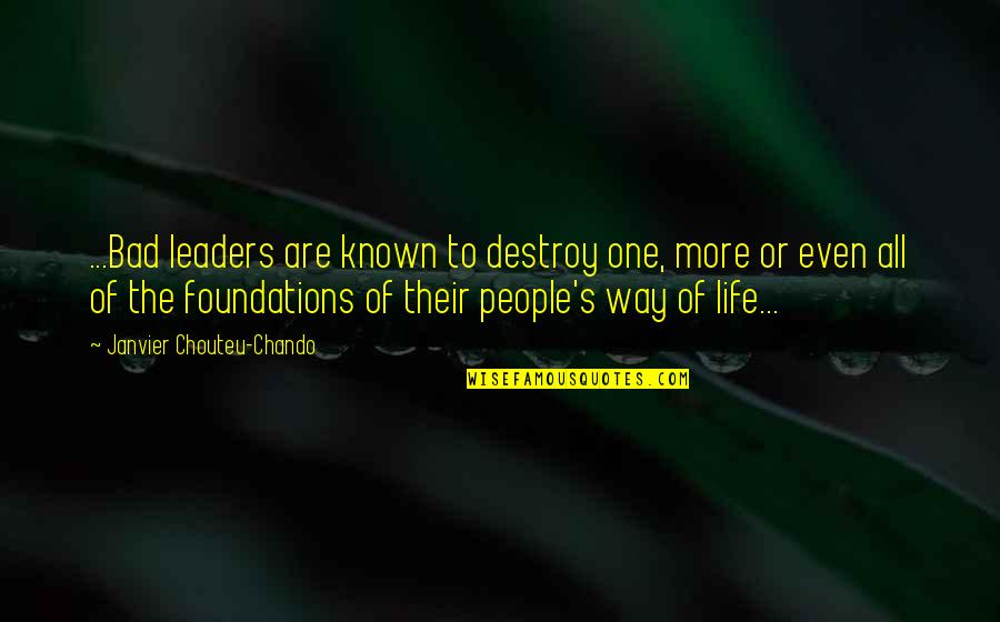 Love Faith Loyalty Quotes By Janvier Chouteu-Chando: ...Bad leaders are known to destroy one, more