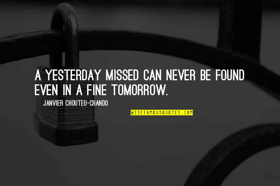Love Faith Loyalty Quotes By Janvier Chouteu-Chando: A yesterday missed can never be found even