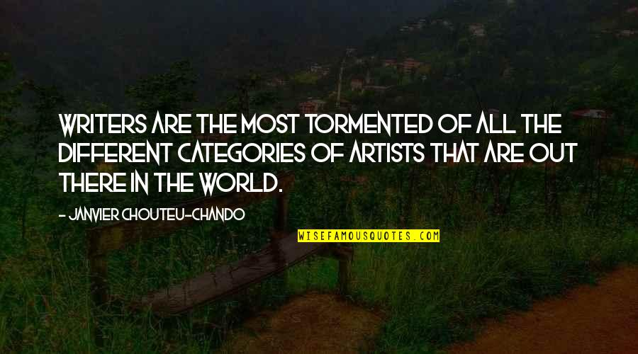 Love Faith Loyalty Quotes By Janvier Chouteu-Chando: Writers are the most tormented of all the