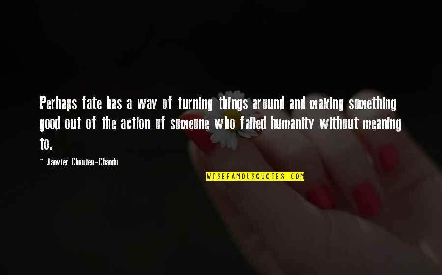 Love Faith Loyalty Quotes By Janvier Chouteu-Chando: Perhaps fate has a way of turning things