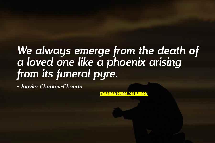 Love Faith Loyalty Quotes By Janvier Chouteu-Chando: We always emerge from the death of a