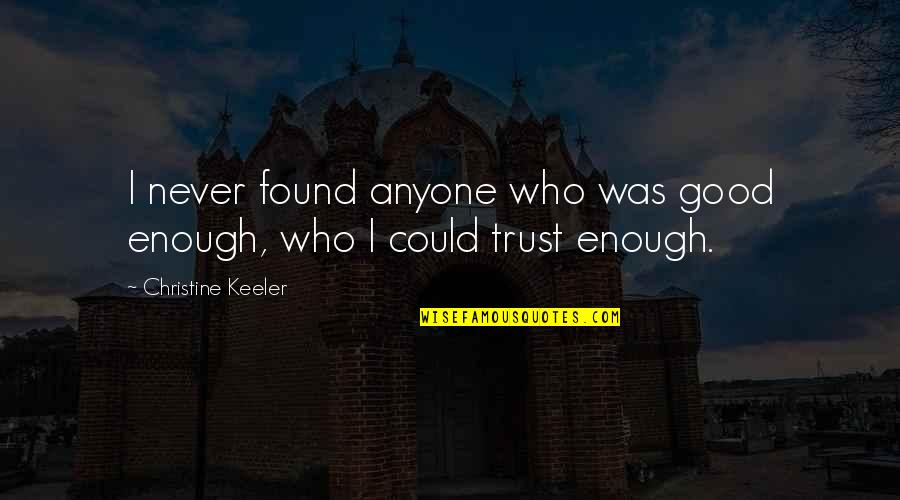 Love Falling Apart Quotes By Christine Keeler: I never found anyone who was good enough,
